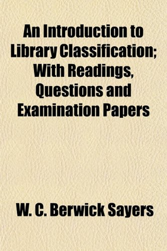 9781154840117: An Introduction to Library Classification; With Readings, Questions and Examination Papers