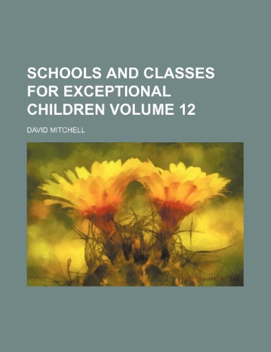 Schools and classes for exceptional children Volume 12 (1154840689) by David Mitchell