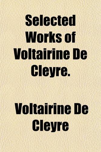 9781154843392: Selected Works of Voltairine de Cleyre.