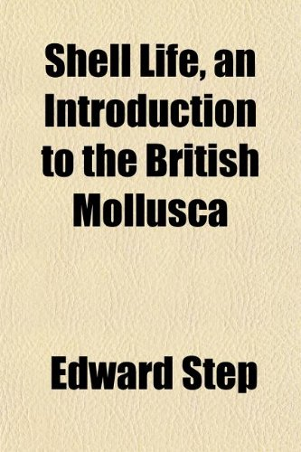 9781154846379: Shell Life, an Introduction to the British Mollusca
