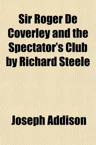 9781154847970: Sir Roger De Coverley and the Spectator's Club by Richard Steele