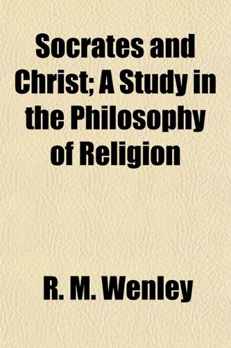 9781154850345: Socrates and Christ; A Study in the Philosophy of Religion