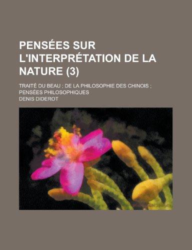 Pensees Sur L'Interpretation de La Nature; Traite Du Beau; de La Philosophie Des Chinois; Pensees Philosophiques (3) (9781154853650) by Guard, United States Coast; Diderot, Denis