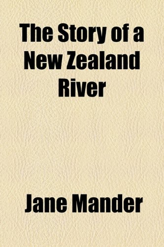9781154858976: The Story of a New Zealand River