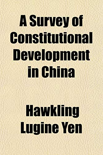 9781154863123: A Survey of Constitutional Development in China
