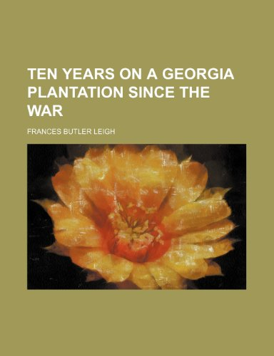 9781154866544: Ten years on a Georgia plantation since the war