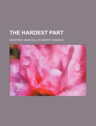 The hardest part (9781154868371) by Geoffrey Anketell Studdert Kennedy