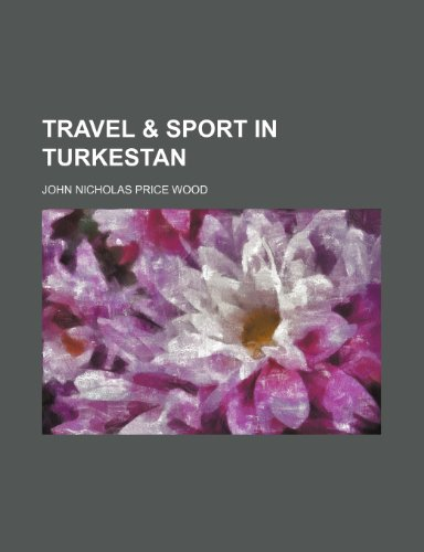 9781154874235: Travel & sport in Turkestan