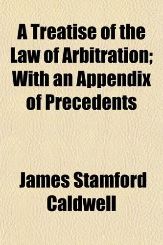9781154877878: A Treatise of the Law of Arbitration; With an Appendix of Precedents