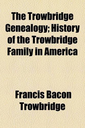 9781154879452: The Trowbridge Genealogy; History of the Trowbridge Family in America