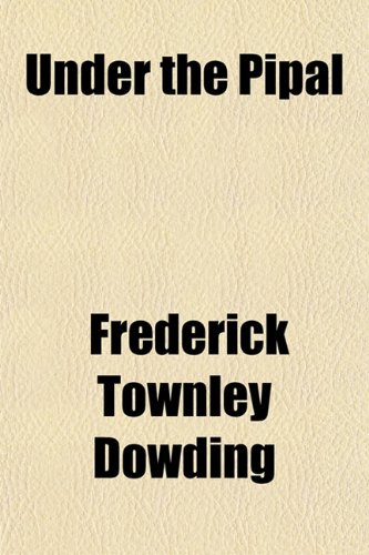 Under the Pipal: Frederick Townley Dowding