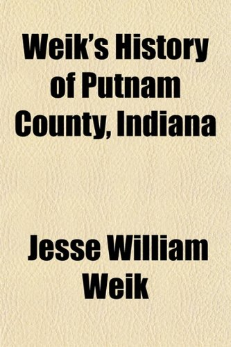 9781154887433: Weik's History of Putnam County, Indiana
