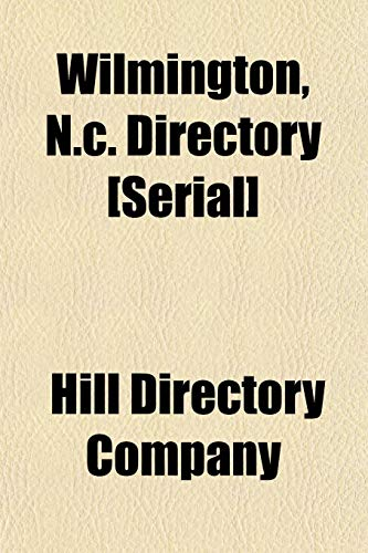 Wilmington, N.C. Directory Serial: Hill Directory Company