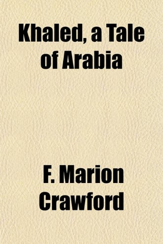 Khaled, a Tale of Arabia (1154898423) by Crawford, F. Marion