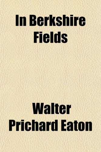 In Berkshire Fields: Walter Prichard Eaton