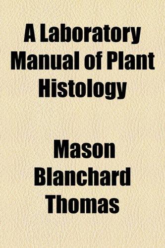 9781154905854: A Laboratory Manual of Plant Histology