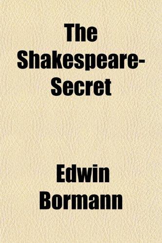 The Shakespeare-Secret: Edwin Bormann