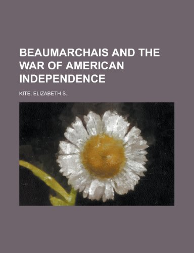 9781154913941: Beaumarchais and the War of American Independence