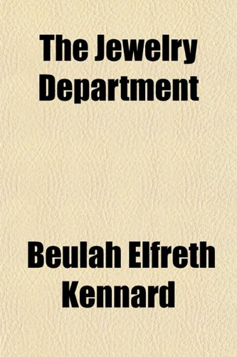 The Jewelry Department: Beulah Elfreth Kennard