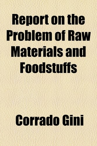 9781154922158: Report on the Problem of Raw Materials and Foodstuffs