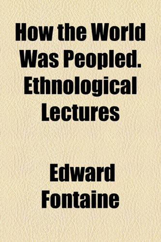 9781154932294: How the World Was Peopled. Ethnological Lectures