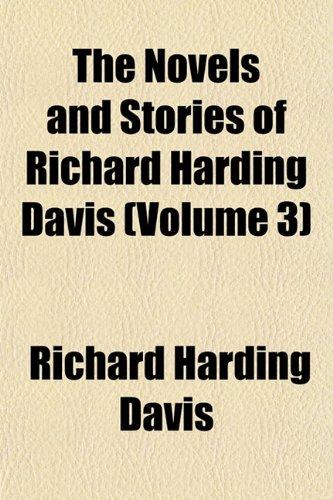 The Novels and Stories of Richard Harding Davis (Volume 3) (1154934101) by Richard Harding Davis