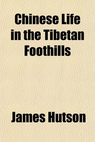 9781154934755: Chinese Life in the Tibetan Foothills