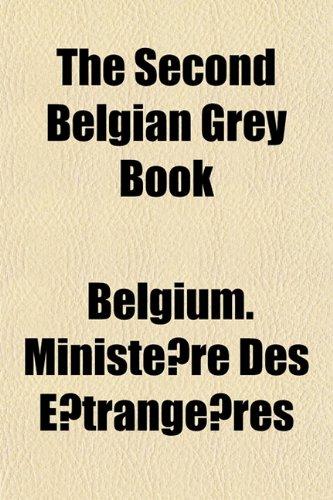 9781154940244: The Second Belgian Grey Book