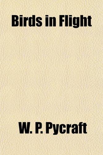 Birds in Flight: W. P. Pycraft
