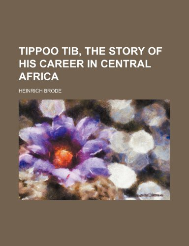 9781154962826: Tippoo Tib, the story of his career in Central Africa