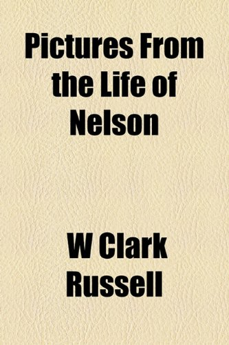 9781154964257: Pictures from the Life of Nelson