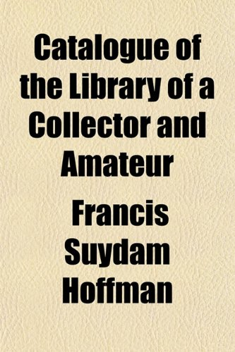 9781154971361: Catalogue of the Library of a Collector and Amateur