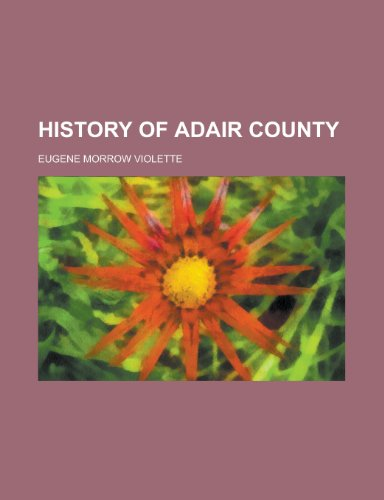 9781154973662: History of Adair County