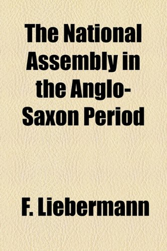 9781154980400: The National Assembly in the Anglo-Saxon Period