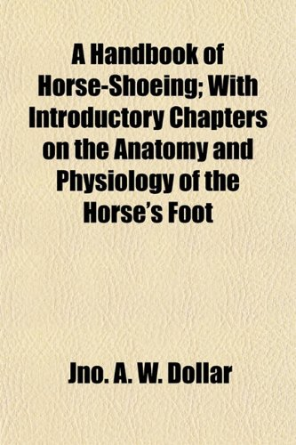 9781154984385: A Handbook of Horse-Shoeing; With Introductory Chapters on the Anatomy and Physiology of the Horse's Foot