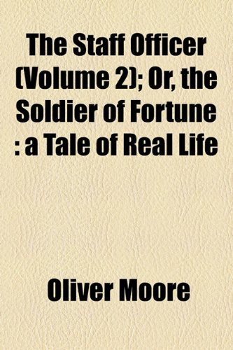 9781154988789: The Staff Officer (Volume 2); Or, the Soldier of Fortune: a Tale of Real Life