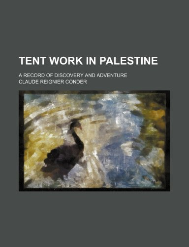 9781154995039: Tent Work in Palestine; A Record of Discovery and Adventure
