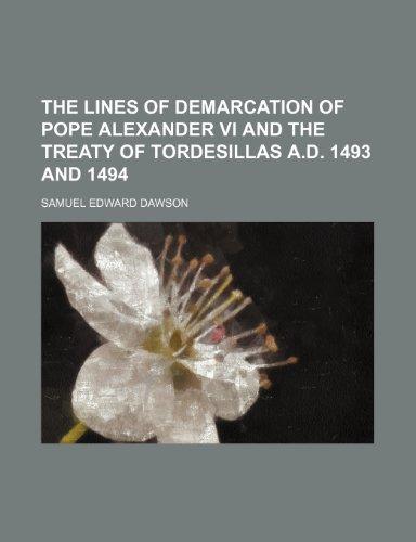 The Lines of Demarcation of Pope Alexander: Samuel Edward Dawson