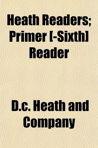 Heath Readers; Primer [-Sixth] Reader (1154999076) by Company, D.c. Heath and
