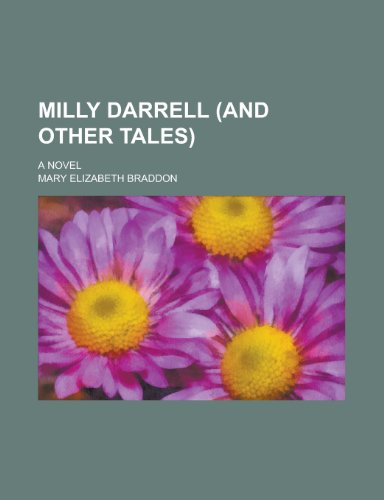 Milly Darrell (and Other Tales); A Novel (9781154999372) by Association, Canadian Nurses; Braddon, Mary Elizabeth
