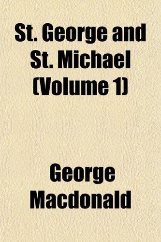 St. George and St. Michael (Volume 1): George MacDonald