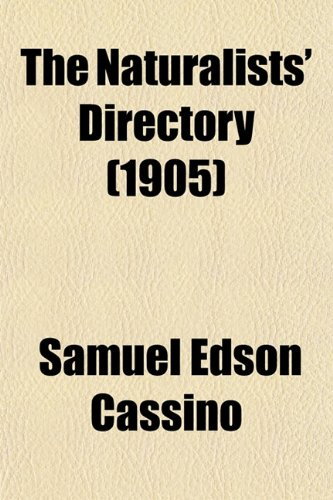 The Naturalists Directory (1905): Samuel Edson Cassino