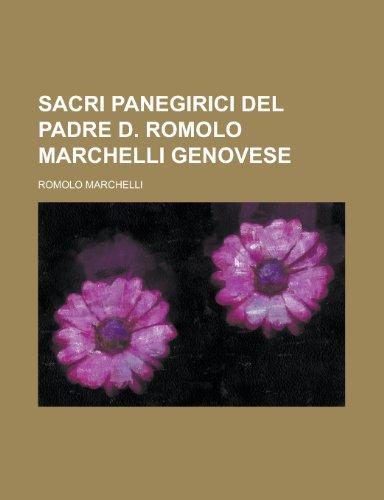 9781155020532: Sacri Panegirici del Padre D. Romolo Marchelli Genovese