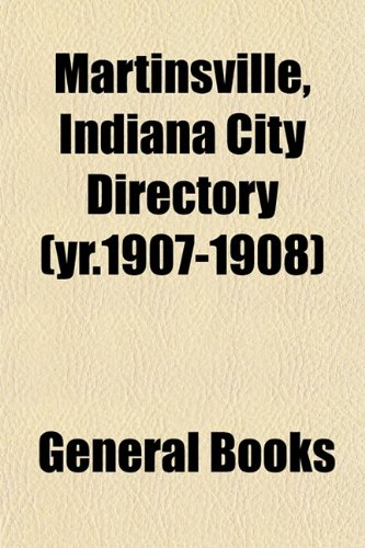 Martinsville, Indiana City Directory (Yr.1907-1908)