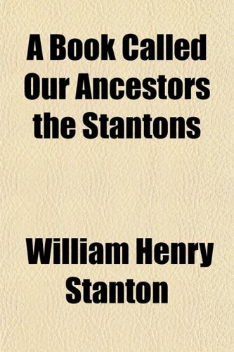 9781155028736: A Book Called Our Ancestors the Stantons