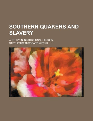 9781155030821: Southern Quakers and Slavery; A Study in Institutional History