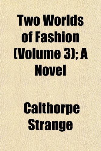 9781155043487: Two Worlds of Fashion (Volume 3); A Novel