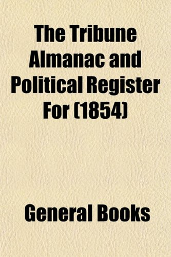 The Tribune Almanac and Political Register for (1854)