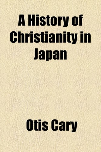 9781155046747: A History of Christianity in Japan