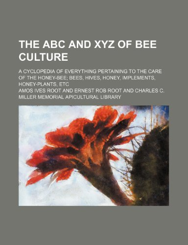 Abc And Xyz Of Bee Culture; A